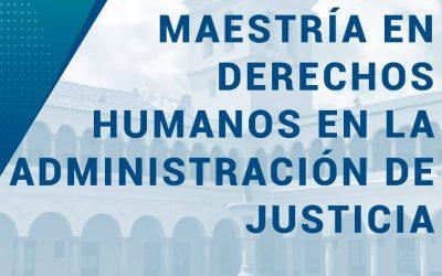 Presentación de Maestría: «Derechos Humanos en la aplición de Justicia»